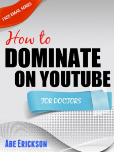 Medical Videos - How to Dominate on YouTube for Doctors